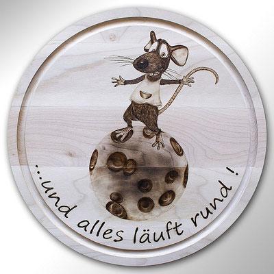 ...und alles läuft rund! rundes handgedrechseltes Essbrett mit Mäusemotiv