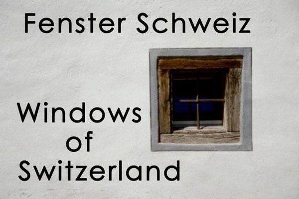 Fotogalerie Fenster Schweiz / Photogallery Windows of Switzerland