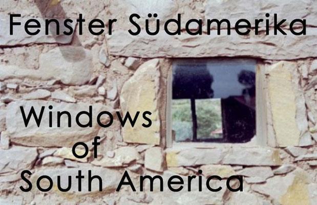 Fotogalerie Fenster Südamerika / Photogallery Windows of South America