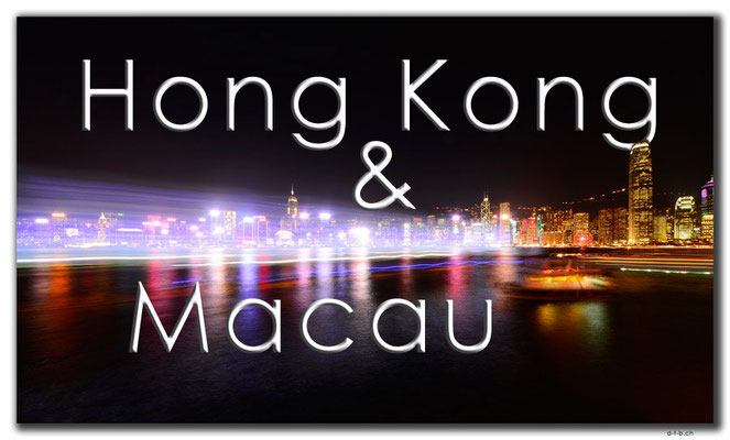 Fotogalerie Hong Kong und Macau / Photogallery Hong Kong  and Macau