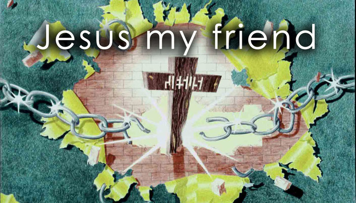 Jesus my friend