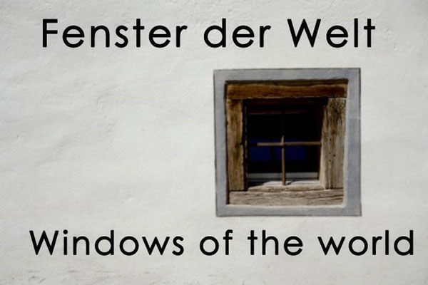 Fotogalerie Fenster der Welt / Photogallery Windows of the world