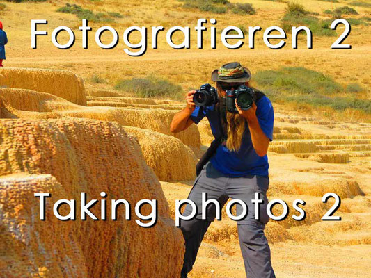 Fotografieren 2 / Taking photos 2  - Photogallery