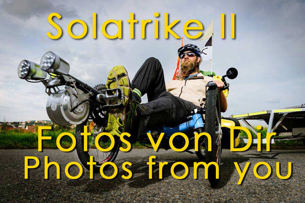 Solatrike, Fotos von Dir, Photos from you, Photogallery