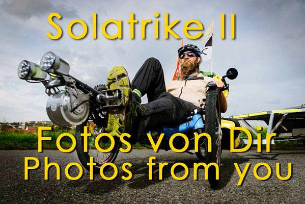 Solatrike, Fotos von Dir 1, Photos from you 1, Photogallery