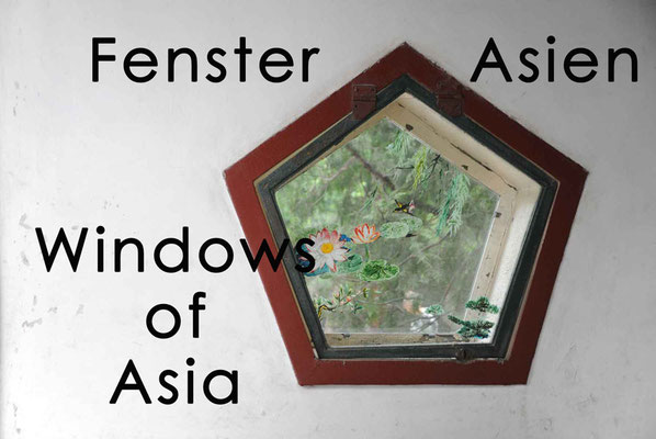 Fotogalerie Fenster Asien / Photogallery Windows of Asia