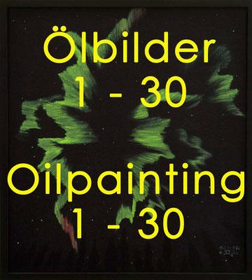Ölbilder 1 - 30 / Oilpaintings 1 - 30