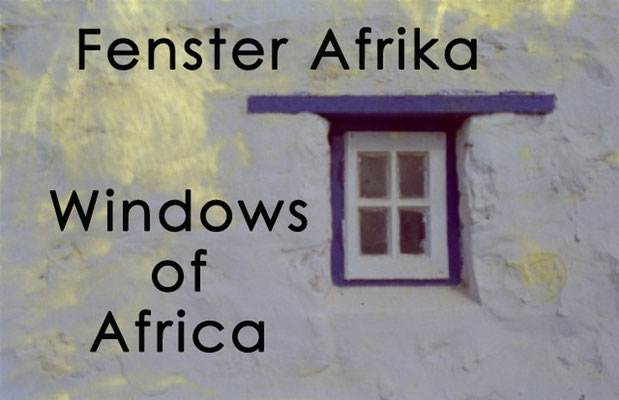 Fotogalerie Fenster Afrika / Photogallery Windows of Africa
