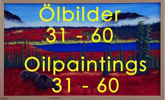 Ölbilder 31 - 60 / Oilpaintings 31 - 60