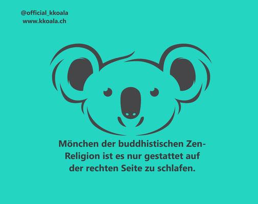 Mönchen der buddhistischen Zen-Religion ist es nur gestattet auf der rechten Seite zu schlafen.