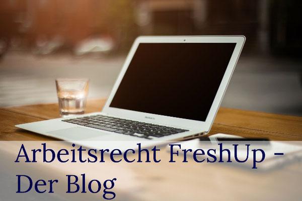 Arbeitsrecht Blog und Informationen: FreshUp - Der Blog vom Rechtsanwalt