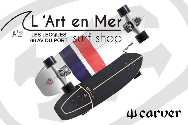 Carver skateboards L'Art en Mer Surf Shop Les Lecques