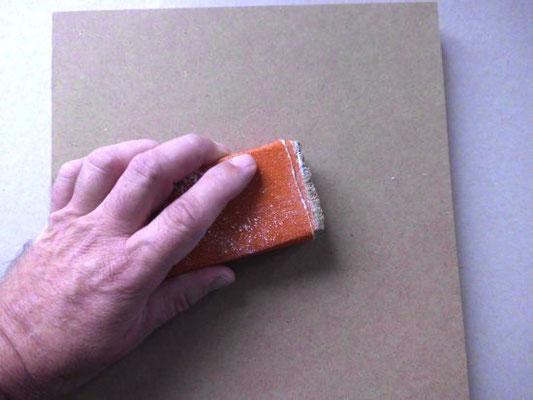 Anschleifen der Holztafel