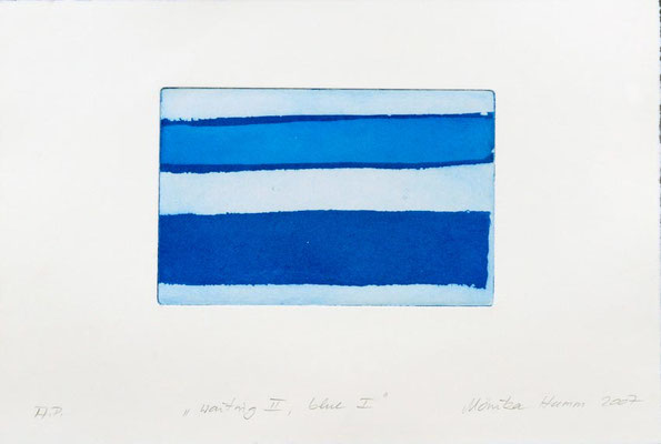 Monika Humm Waiting II - Blue I, 2007, Aquatinta, PG 13x20cm, auf Bütten 26,5x39cm