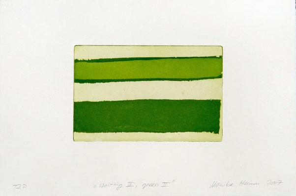 Monika Humm Waiting II - Green II, 2007, Aquatinta, PG 13x20cm, auf Bütten 26,5x39cm