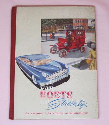 Van koets tot stroomlijn, deel 1, 1952. Geschiedenis en technische ontwikkeling van de automobiel, 100 kleurenplaatjes. Uitgegeven door Koninklijke Beschuit Haust.