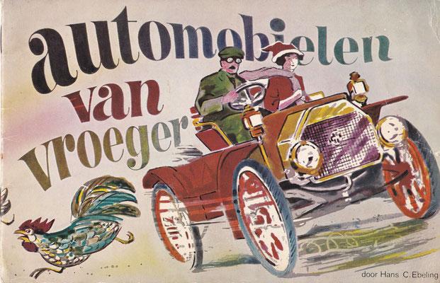 Automobielen van vroeger. Hans C. Ebeling. Met 30 ingeplakte plaatjes.