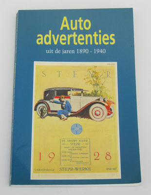 Auto advertenties uit de jaren 1890 - 1940. Frank M. van der Heul, 1991.