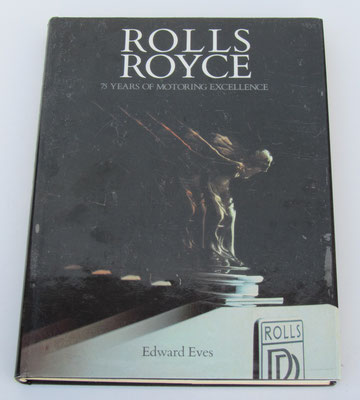 Rolls-Royce 75 years of motoring excellence. Edward Eves, 1979.