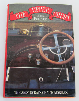 The Upper Crust. The Aristocrats of Automobiles. John Bolster, 1976.