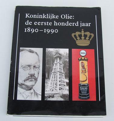 Koninklijke Olie: de eerste 100 jaar 1890-1990. Shell Internationale Petroleum Maatschappij BV, 1990.