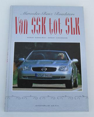 Van SSK tot SLK. Hubert Dubbelman / Robert Scheerboom, 1996.