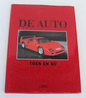 De auto toen en nu. Rebo Productions, 1990, ISBN 9036604427 Dit boek is te koop, prijs € 8,00 email: automobielhistorie@gmail.com