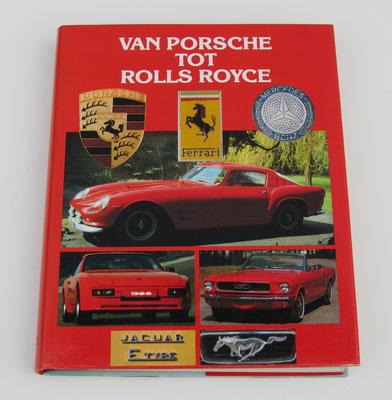 Van Porsche tot Rolls Royce. Roger Hicks, 1986. ISBN 9036601924. Dit boek is te koop, prijs € 6,00 email: automobielhistorie@gmail.com