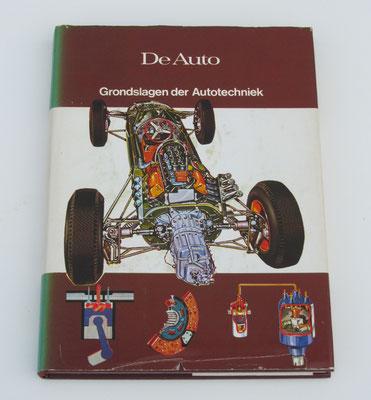 De Auto. Grondslagen der Autotechniek. Dit boek is te koop, prijs € 4,00 email: automobielhistorie@gmail.com