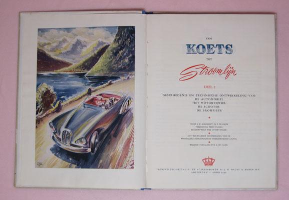 Van koets tot stroomlijn, deel 2, 1954. Geschiedenis en technische ontwikkeling van de automobiel e.d, 100 kleurenplaatjes. Uitgegeven door Koninklijke Beschuit Haust.