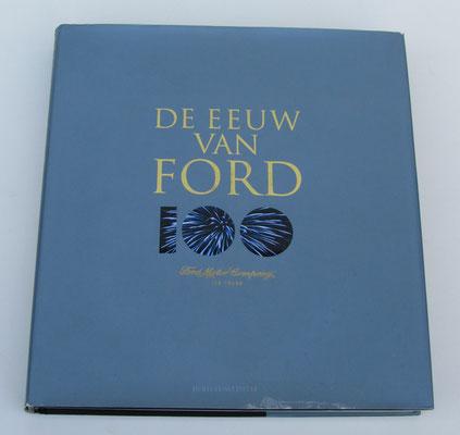 De eeuw van Ford Ford Motor Company. 2002.