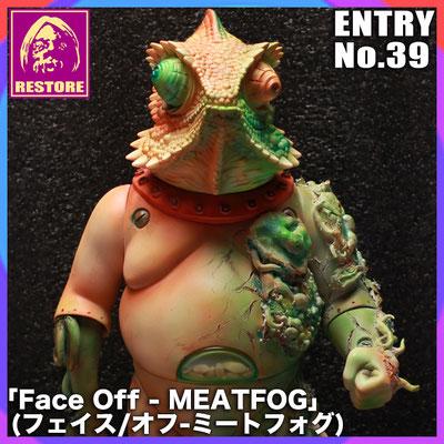 フェイスオフ-ミートフォグ / Face Off - MEATFOG