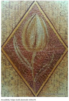 Abstraktes Acrylbild in Spachteltechnik.  Tulpe Gold abstrakt, in der Größe 100 x 70 x 2cm. Preis 680,-.  Jahr 2014