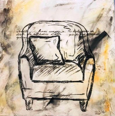 Siediti.....fammi compgania (80x80-2020) Siediti...fammi compagnia. Ho tante cose da dirti. La solitudine è bella....quando però si ha vicino qualcuno a cui dirlo