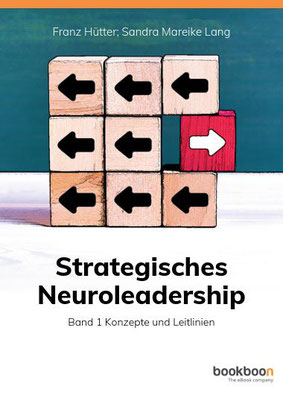 Hütter, F. Lang, SM (2019). Strategisches Neuroleadership. Band 1: Konzepte und Leitlinien. London: Bookboon.