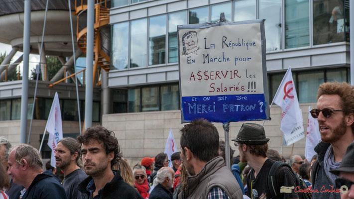 """""""La République en Marche pour asservir les Salariés ! ! ! Et on doit dire merci patron ?"""" Manifestation contre la réforme du code du travail. Bordeaux, 12/09/2017"""