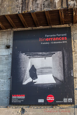 Exposition du photographe Ferrante Ferranti - Itinerrances, base sous-marine de Bordeaux