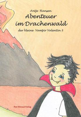 Abenteuer im Drachenwald, Der kleine Vampir Valentin 3, Antje Hansen, Psst Hörmal Verlag, 2te Auflage Taschenbuch