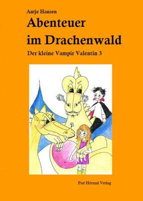 Abenteuer im Drachenwald, Der kleine Vampir Valentin 3, Antje Hansen