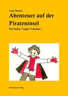 Abenteuer auf der Pirateninsel, Vampir Valentin 1, Antje Hansen, Psst Hörmal Verlag