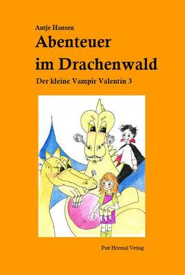 Abenteuer im Drachenwald, Vampir Valentin 3, Antje Hansen, Psst Hörmal Verlag