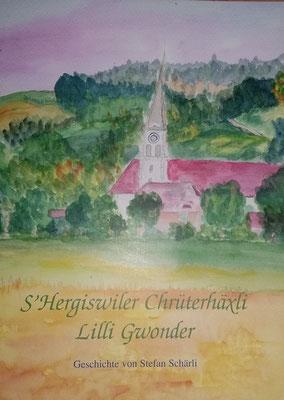 s Hergiswiler Chrüterhäxli Lilli Gwonder Buch von Stefan Schärli und Maria Zemp