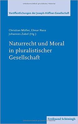Naturrecht und Moral in pluralistischer Gesellschaft (Veröffentlichungen der Joseph Höffner Gesellschaft)
