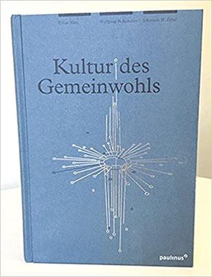 Kultur des Gemeinwohls: Festschrift zum 70. Geburtstag von Prof. Dr. Dr. Wolfgang Ockenfels OP