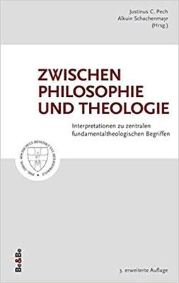 Zwischen Philosophie und Theologie: Interpretationen zu zentralen fundamentaltheologischen Begriffen, 3. erweiterte Auflage