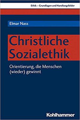Christliche Sozialethik: Orientierung, die Menschen (wieder) gewinnt