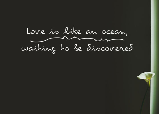 Love is like an ocean waiting to be discovered