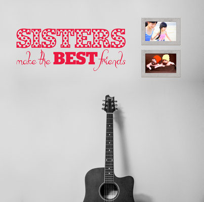 Sisters make the best friends wall art decal to add special meaning to a photo wall.