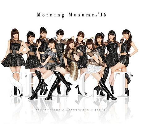 Morning Musume '16 - Sexy Cat no Enzetsu / Mukidashi de Mukiatte / Sou Janai