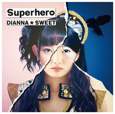 DIANNA☆SWEET - Superhero